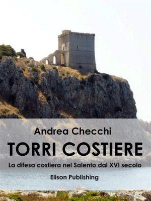 Torri costiere, Andrea Checchi