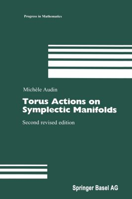 Torus Actions on Symplectic Manifolds, Michèle Audin