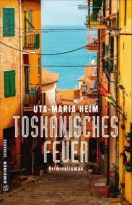 Toskanisches Feuer, Uta-Maria Heim