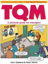 Total Quality Management: A pictorial guide for managers, Peter Morris, John S Oakland