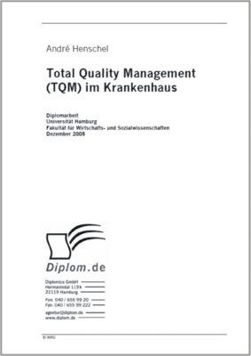 Total Quality Management (TQM) im Krankenhaus, André Henschel