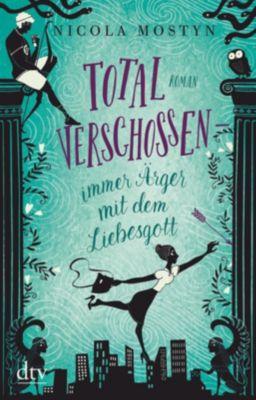 Total verschossen - immer Ärger mit dem Liebesgott - Nicola Mostyn pdf epub