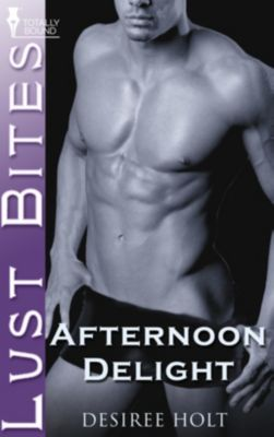 Totally Bound Publishing: Afternoon Delight, Desiree Holt