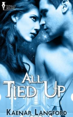 Totally Bound Publishing: All Tied Up, Kaenar Langford