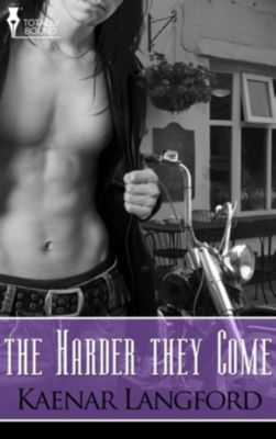 Totally Bound Publishing: The Harder they Come, Kaenar Langford