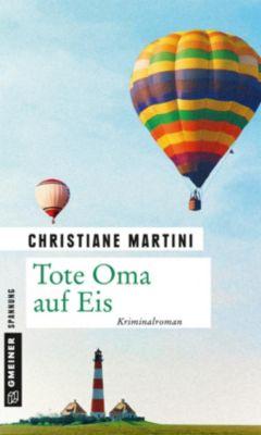 Tote Oma auf Eis, Christiane Martini