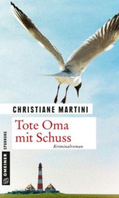 Tote Oma mit Schuss, Christiane Martini