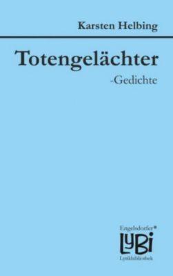 Totengelächter-Gedichte - Karsten Helbing  