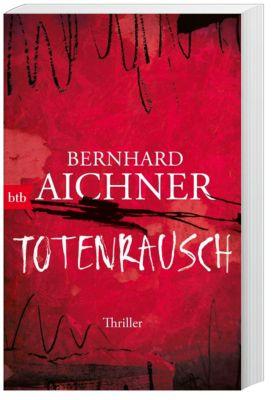 Totenrausch, Bernhard Aichner