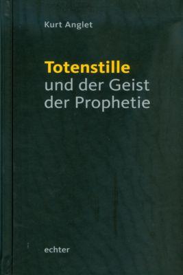 Totenstille und der Geist der Prophetie, Kurt Anglet