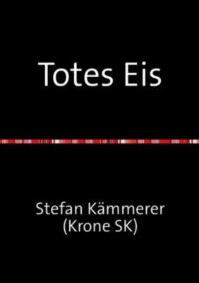 Totes Eis - Stefan Kämmerer |