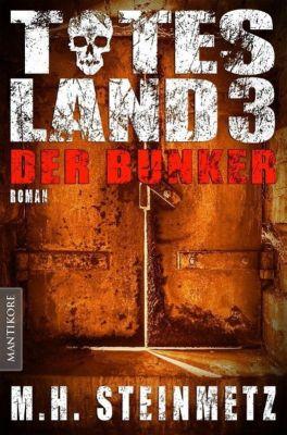 Totes Land - Der Bunker - M. H. Steinmetz |