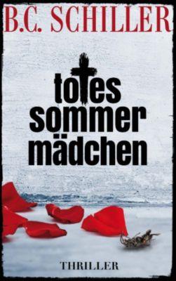 Totes Sommermädchen - Thriller, B.C. Schiller