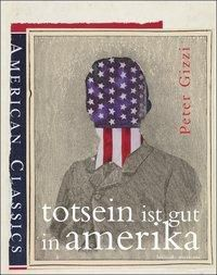Totsein ist gut in Amerika - Peter Gizzi |