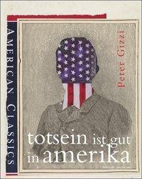Totsein ist gut in Amerika - Peter Gizzi pdf epub
