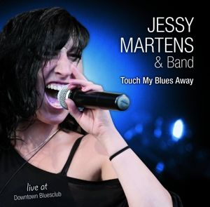 Touch My Blues Away, Jessy And Band Martens