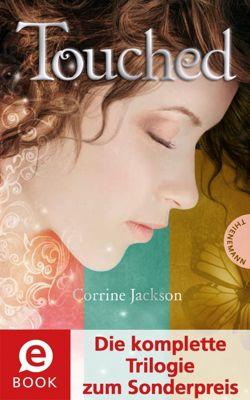 Touched (Die komplette Trilogie zum Sonderpreis), Der Preis der Unsterblichkeit; Die Schatten der Vergangenheit; Die Macht der ewigen Liebe, Corrine Jackson