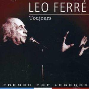 Toujours, Léo Ferré