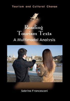 Tourism and Cultural Change: Reading Tourism Texts, Sabrina Francesconi