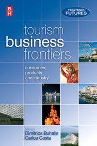 Tourism Business Frontiers, Dimitrios Buhalis, Carlos Costa