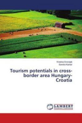 Tourism potentials in cross-border area Hungary-Croatia, Kristina Svrznjak, Sandra Kantar