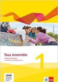 Tous Ensemble. Ausgabe ab 2013: Bd.1 Cahier d'activités mit MP3-CD und Vokabeltrainer
