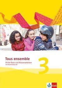 Tous Ensemble. Ausgabe ab 2013: Bd.3 Fit für Tests und Klassenarbeiten mit Multimedia-CD