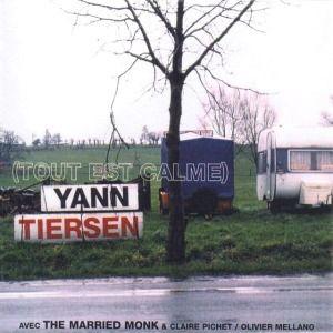 Tout Est Calme / Everything Is Calm, Yann Tiersen