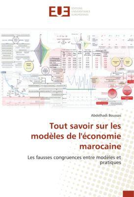 Tout savoir sur les modèles de l'économie marocaine, Abdelhadi Boussas