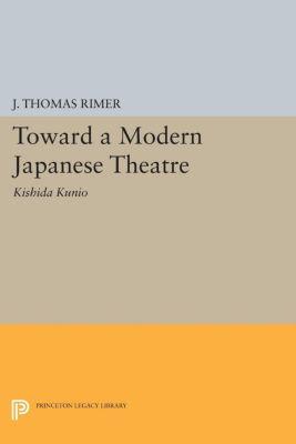 Toward a Modern Japanese Theatre, J. Thomas Rimer