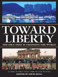 Toward Liberty, David Boaz