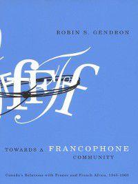 Towards a Francophone Community, Robin S. Gendron