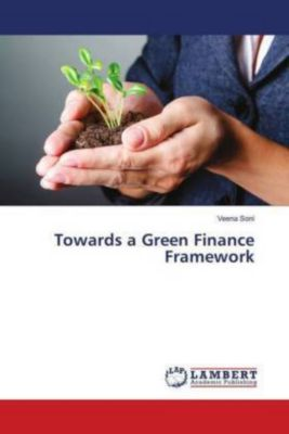 Towards a Green Finance Framework, Veena Soni