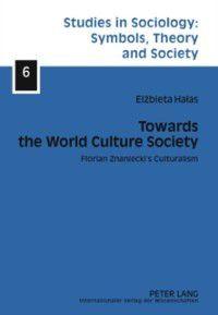 Towards the World Culture Society, Elzbieta Halas