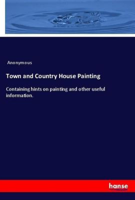 Town and Country House Painting, Anonymous