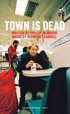 Town Is Dead, Phillip McMahon
