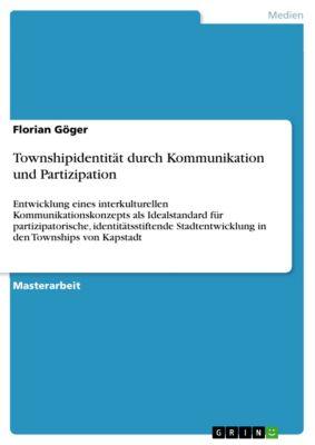 Townshipidentität durch Kommunikation und Partizipation, Florian Göger