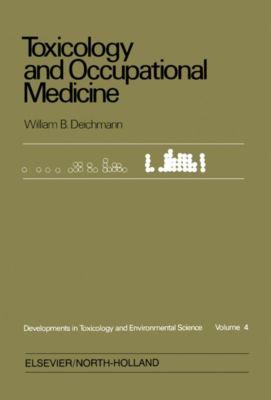 Toxicology and Occupational Medicine, William B. Deichmann