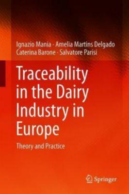Traceability in the Dairy Industry in Europe, Ignazio Mania, Amelia Martins Delgado, Caterina Barone, Salvatore Parisi