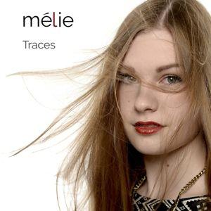 Traces, Mélie
