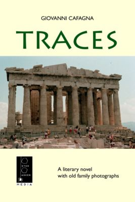 Traces: a Literary Novel with Old Family Photographs, Giovanni Cafagna