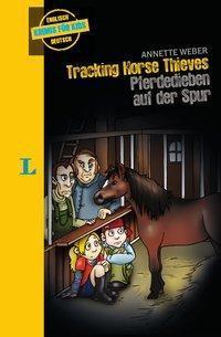 Tracking Horse Thieves - Pferdedieben auf der Spur - Annette Weber pdf epub
