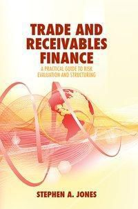 Trade and Receivables Finance, Stephen A. Jones