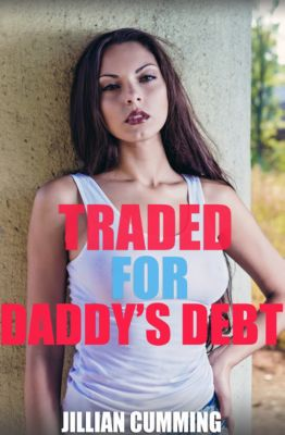 Traded for Daddy's Debt, Jillian Cumming