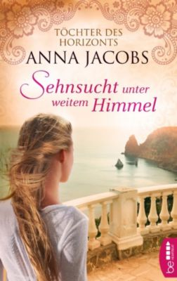 Traders Saga: Sehnsucht unter weitem Himmel, Anna Jacobs