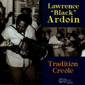 "Tradition Creole, Lawrence ""black"" Ardoin"