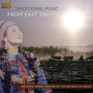Traditional Music From East Siberia, National Dance Theatre Of The Republic Of Sakha