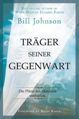Träger seiner Gegenwart, Bill Johnson