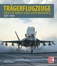 Trägerflugzeuge der US Navy und der Marines seit 1945 - Heiko Thiesler |