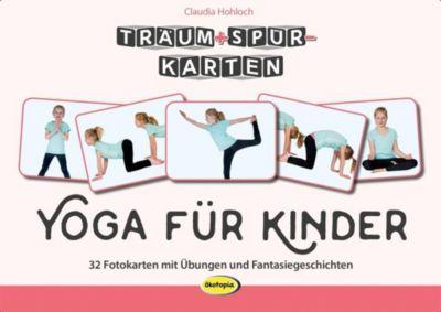 Träum+Spür-Karten: Yoga für Kinder, Claudia Hohloch